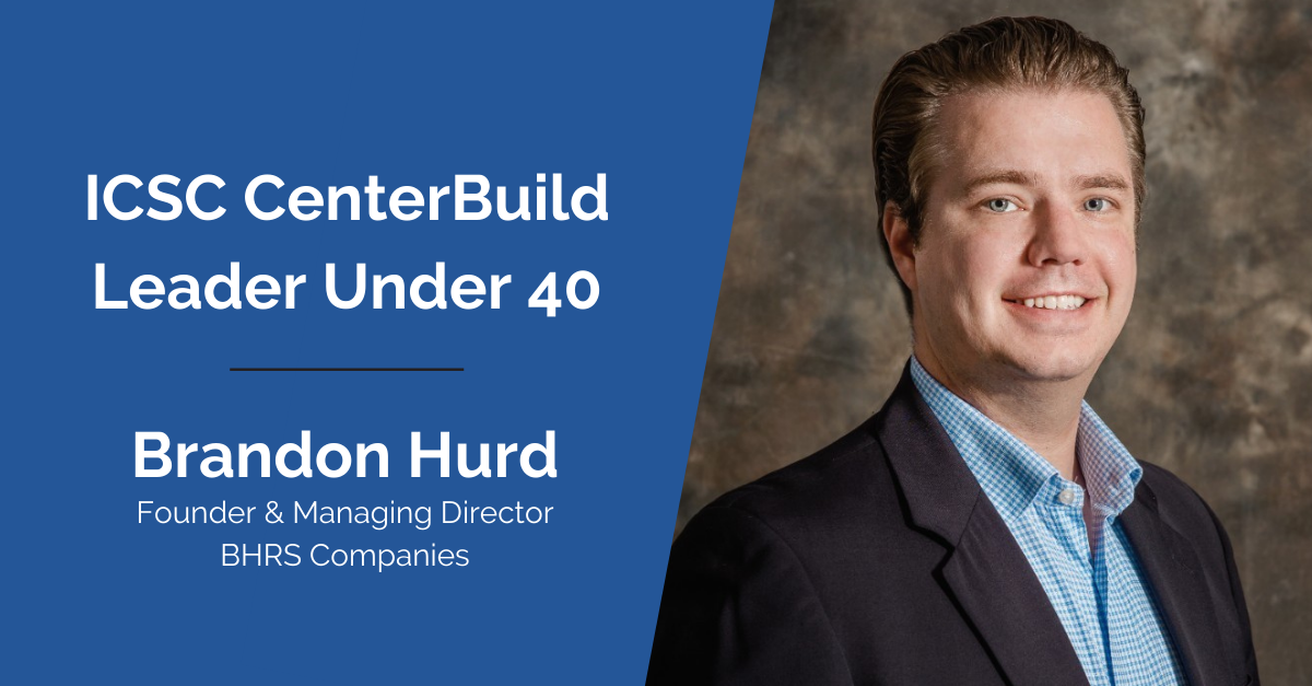 Leading the Future of Retail | ICSC CenterBuild Leader Under 40